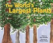 The World's Largest Plants: A Book About Trees