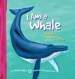 I Am a Whale: The Life of a Humpback Whale