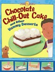 Chocolate Chill-out Cake: and Other Yummy Desserts