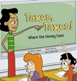 Taxes, Taxes!: Where the Money Goes