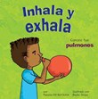 Inhala y exhala: Conoce tus pulmones