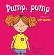 Pump, pump: Conoce tu corazón