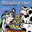 Do Cows Eat Cake?: A Book About What Animals Eat