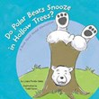 Do Polar Bears Snooze in Hollow Trees?: A Book About Animal Hibernation