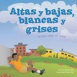 Altas y bajas, blancas y grises: Un libro sobre las nubes