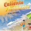 Caliente y brillante: Un libro sobre el Sol
