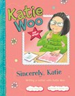 Sincerely, Katie: Writing a Letter with Katie Woo