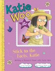 Stick to the Facts, Katie: Writing a Research Paper with Katie Woo