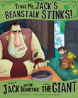 Trust Me, Jack's Beanstalk Stinks!: The Story of Jack and the Beanstalk as Told by the Giant