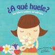 ¿A qué huele?: Un libro sobre el olfato