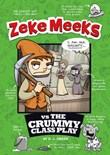 Zeke Meeks vs the Crummy Class Play