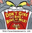 Don't Give This Book a Bowl of Milk!