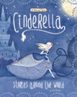 Cinderella Stories Around the World: 4 Beloved Tales