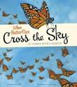 When Butterflies Cross the Sky: The Monarch Butterfly Migration