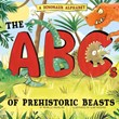 A Dinosaur Alphabet: The ABCs of Prehistoric Beasts!