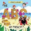 A Pirate Alphabet: The ABCs of Piracy!