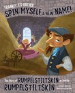 Frankly, I'd Rather Spin Myself a New Name!: The Story of Rumpelstiltskin as Told by Rumpelstiltskin