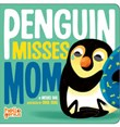 Penguin Misses Mom