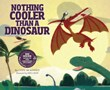 Nothing Cooler Than a Dinosaur