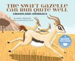 The Swift Gazelle Can Run Quite Well: Grassland Animals