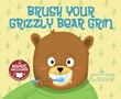 Brush Your Grizzly Bear Grin