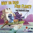 Why Do Dead Fish Float?: Learning about Matter with the Garbage Gang