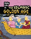 Daily Life in the Islamic Golden Age
