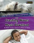 From Crashing Waves to Music Download: An energy journey through the world of sound
