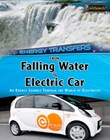 From Falling Water to Electric Car: An energy journey through the world of electricity
