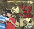 Playing with Friends: Comparing Past and Present