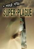 A World After Super-Plague