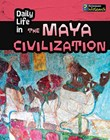 Daily Life in the Maya Civilization