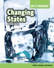 Changing States: Solids, Liquids, and Gases