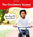 The Circulatory System: Why Does My Heart Beat?