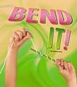 Bend It!