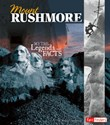 Mount Rushmore: Myths, Legends, and Facts