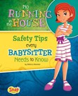 No Running in the House: Safety Tips Every Babysitter Needs to Know