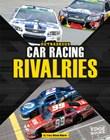 Outrageous Car Racing Rivalries