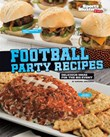 Football Party Recipes: Delicious Ideas for the Big Event