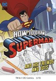 How to Draw Superman and His Friends and Foes