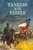 Yankees and Rebels: Stories of U.S. Civil War Leaders
