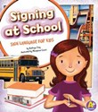 Signing at School: Sign Language for Kids