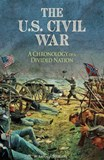 The U.S. Civil War: A Chronology of a Divided Nation