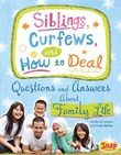 Siblings, Curfews, and How to Deal: Questions and Answers About Family Life