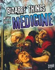 Bizarre Things We've Called Medicine