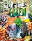 Bizarre Things We've Eaten