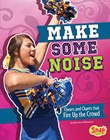 Make Some Noise: Cheers and Chants that Fire Up the Crowd