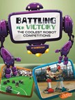 Battling for Victory: The Coolest Robot Competitions