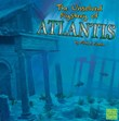 The Unsolved Mystery of Atlantis