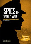 Spies of World War I: An Interactive Espionage Adventure